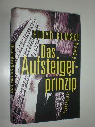 """""""KEMSKE, Floyd:""""  """"Das Aufsteiger-Prinzip. Roman."""""""