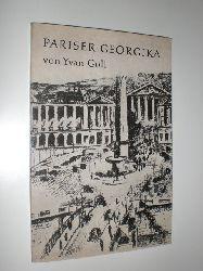 GOLL, Yvan:  Pariser Georgika. Französisch und Deutsch übertragen von Claire Goll mit zwei Abb. nach Zeichnungen v. R. Delaunay.