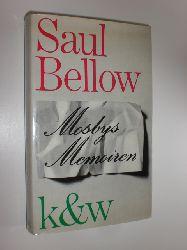 """""""BELLOW, Saul:""""  """"Mosbys Memoiren und andere Erzählungen."""""""