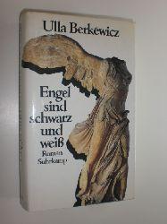 """""""BERKÉWICZ, Ulla:""""  """"Engel sind schwarz und weiß. Roman."""""""