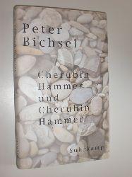 """""""BICHSEL, Peter:""""  """"Cherubin Hammer und Cherubin Hammer."""""""