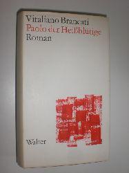 BRANCATI, Vitaliano:  Paolo der heißblütige. Roman.