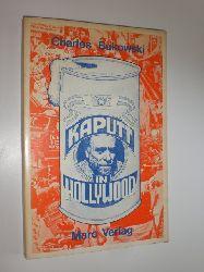 """BUKOWSKI, Charles:""  ""Kaputt in Hollywood."""