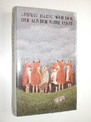 HARIG, Ludwig:  Weh dem, der aus der Reihe tanzt. Roman.