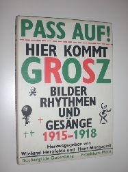 GROSZ, George:  Pass auf! Hier kommt Grosz. Bilder, Rhytmen und Gesänge 1915-1918.