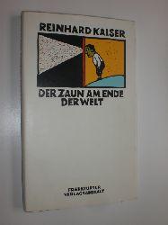 KAISER, Reinhard:  Der Zaun am Ende der Welt.