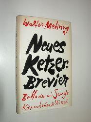 MEHRING, Walter:  Das neue Ketzerbrevier. (Neues Ketzerbrevier). Balladen und Songs.