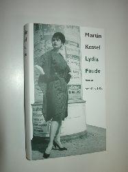 """""""KESSEL, Martin:""""  """"Lydia Faude. Roman. Mit einem Nachwort v. Wilfried F. Schoeller."""""""