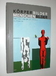 -:  Körperbilder - Menschenbilder. Malerei, Zeichnung und Plastik aus Sachsen von 1945 bis 1994. Ausstellungskatslog.