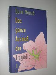 """""""MONZO, Quim:""""  """"Das ganze Ausmaß der Tragödie. Roman. Aus dem Katalanischen von Elisabeth Brilke."""""""
