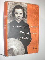 GRANDES, Almudena:  Die wechselnden Winde. Roman. Aus dem Spanischen von Stefanie Gerhold, Sabine Giersberg und Petra Strien.