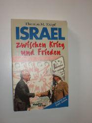 KRAPF, Thomas M.:  Israel zwischen Krieg und Frieden. Vorwort von Teddy Kollek.