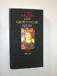"""""""MALERBA, Luigi:""""  """"Das griechische Feuer. Roman. Aus dem Itaienischen von Iris Schnebel-Kaschnitz."""""""