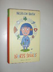 BAKER, Nicholson:  Norys Storys. Roman. Deutsch von Eike Schönfeld.