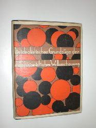"""""""MÜLLER, Robert:""""  """"Die idealistischen Grundzüge der expressionistischen Weltanschauung."""""""