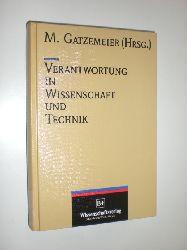 """""""GATZEMEIER, Matthias (Hrsg.):""""  """"Verantwortung in Wissenschaft und Technik."""""""