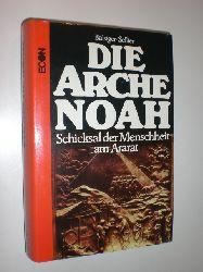 BALSIGER, Dave / SELLIER JR., Charles E.:  Die Arche Noah. Schicksal der Menschheit am Ararat.
