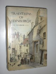 CHAMBERS, Robert:  Traditions of Edinburgh. Illustrated by James Riddel.