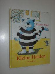 """""""HEINE, Helme:""""  """"Kleine Helden."""""""