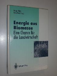 FLAIG, Holger / MOHR, Hans (Hrsg.):  Energie aus Biomasse. Eine Chance für die Landwirtschaft.