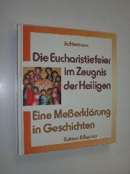 HERMANS, Jo:  Die Eucharistiefeier im Zeugnis der Heiligen. Eine Meßerklärung in Geschichten.