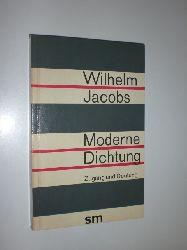 JACOBS, Wilhelm:  Moderne Dichtung. Zugang und Deutung.