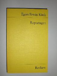 KISCH, Egon Erwin:  Reportagen. Auswahl und Nachwort v. Erhard Schütz.