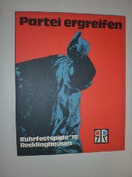 -:  Partei ergreifen. Ruhrfestspiele Recklinghausen 1978. Gemälde - Graphik - Plastik - Objekte. Von Goya bis Kienholz. Ausstellungskatalog.