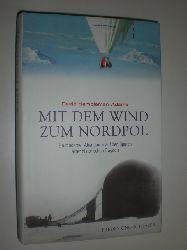 HEMPLEMAN-ADAMS, David / UHLIG, Robert:  Mit dem Wind zum Nordpol. Ein moderner Abenteurer auf den Spuren einer historischen Tragödie. Aus dem Englischen von Hans-Joachim Maass.