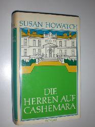 HOWATCH, Susan:  Die Herren auf Cashemara. Roman. Aus dem Amerikanischen übertragen von Günter Panske.
