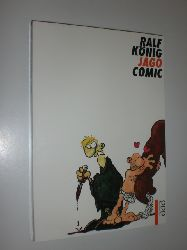 KÖNIG, Ralf:  Jago. Comic.