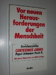 """JOHANNES PAUL II:  Vor neuen Herausforderungen der Menschheit. Enzyklika """"Centesimus annus"""" Papst Johannes Pauls II. Kommentar von Walter Kerber."""