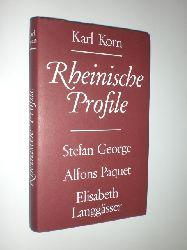 KORN, Karl:  Rheinische Profile. Stefan George - Alfons Paquet - Elisabeth Langgässer.