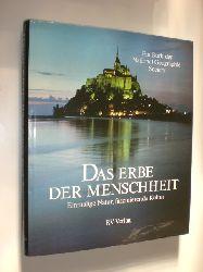-:  Das Erbe der Mennschheit. Einmalige Natur, faszinierende Kultur. Ein Buch der National Geographic Society.