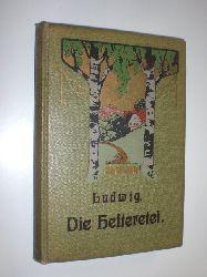 LUDWIG, Otto:  Die Heiteretei und ihr Widerspiel.