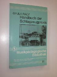 RACZ, Gyula:  Handbuch der Schlagzeugpraxis. (= Musikpädagogische Bibliothek 21).