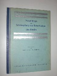 """WEYL, Adolf:  Neue Wege zur Bekämpfung der Tuberkulose des Rindes unter Berücksichtigung der Wechselbeziehungen """"Rindertuberkulose - Kindertuberkulose""""."""