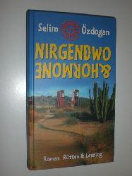"""""""ÖZDOGAN, Selim:""""  """"Nirgendwo & Hormone. Roman."""""""