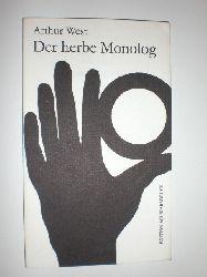 WEST, Arthur:  Der herbe Monolog. Ein Zyklus. Mit einem Geleitwort v. Peter Turrini.