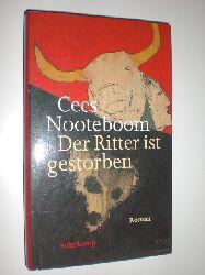 NOOTEBOOM, Cees:  Der Ritter ist gestorben. Roman. Aus dem Niederländischen von Helga van Beuningen.