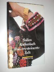 ALAFENISCH, Salim:  Das versteinerte Zelt. Roman.