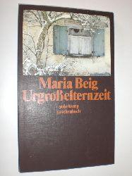 BEIG, Maria:  Urgroßelternzeit. Erzählungen.