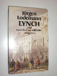 """""""LODEMANN, Jürgen:""""  """"Lynch und Das Glück im Mittelalter."""""""
