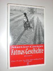 CARTON, Martine:  Fatmas Geschichte. Roman. Aus dem Niederländischen von Rainer Kersten.