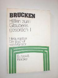 DER BISCHOF VON MÜNSTER (Hrsg.):  Brücken. Hilfen zum Glaubensgespräch I.