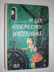 """""""GROTKOP, Edith:""""  """"In der unheimlichen Wassermühle."""""""