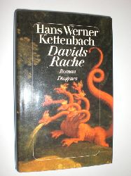 KETTENBACH, Hans Werner:  Davids Rache. Roman.