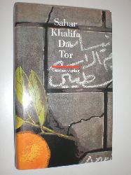 """""""KHALIFA, Sahar:""""  """"Das Tor. Aus dem Arabischen von Regina Karachouli."""""""
