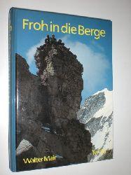 MAIR, Walter:  Froh in die Berge. Abenteuer mit dem Jugendführer Andreas. Ein heiteres Jugendbuch mit Illustrationen von Alfred Kunzemann.