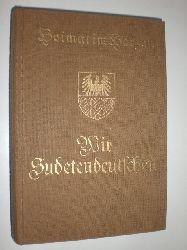 PLEYER, Wilhelm (Hrsg.):  Heimat im Herzen. Wir Sudetendeutschen.